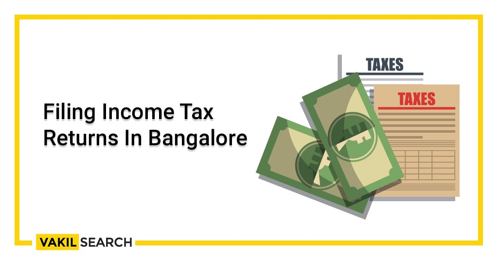 Filing Income Tax Returns In Bangalore