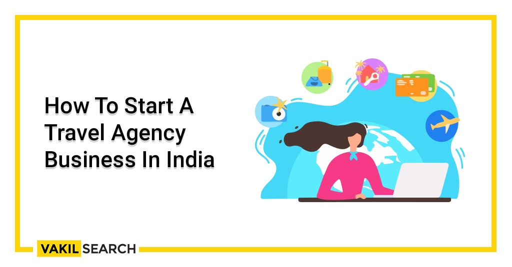 How To Start A Travel Agency Business In India