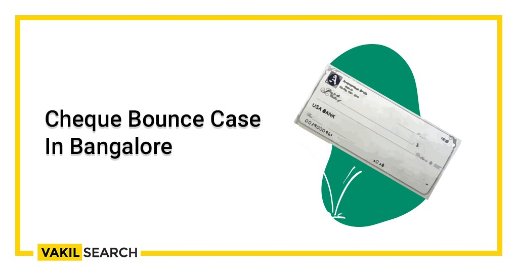 Cheque Bounce Case In Bangalore