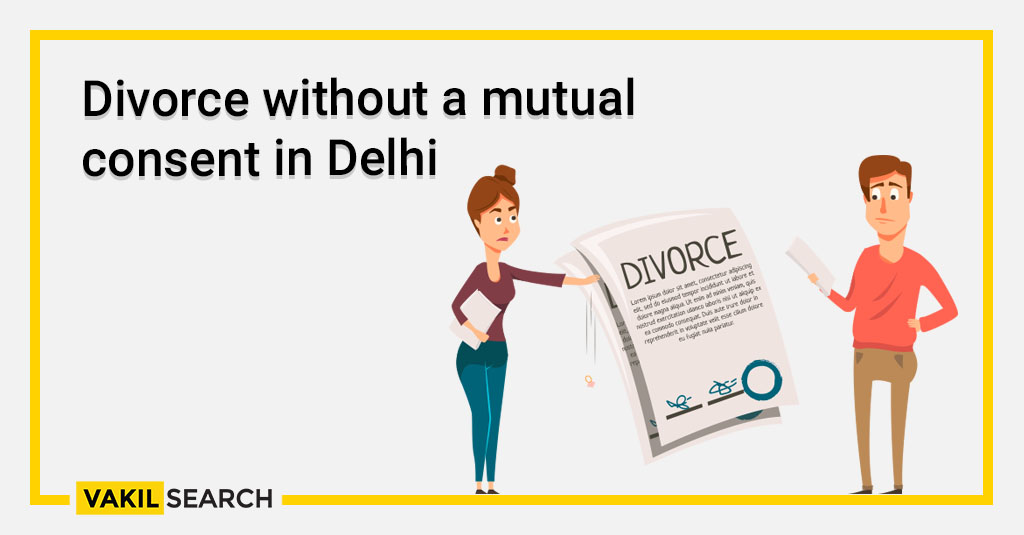 Divorce without a mutual consent in Delhi