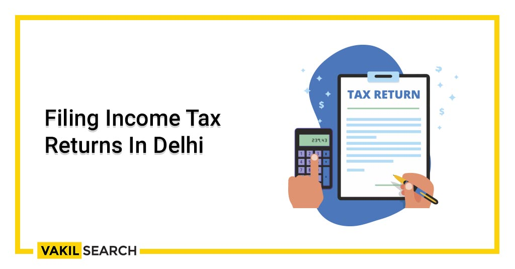 Filing Income Tax Returns In Delhi