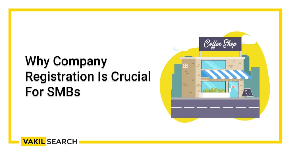 Why Company Registration Is Crucial For SMBs