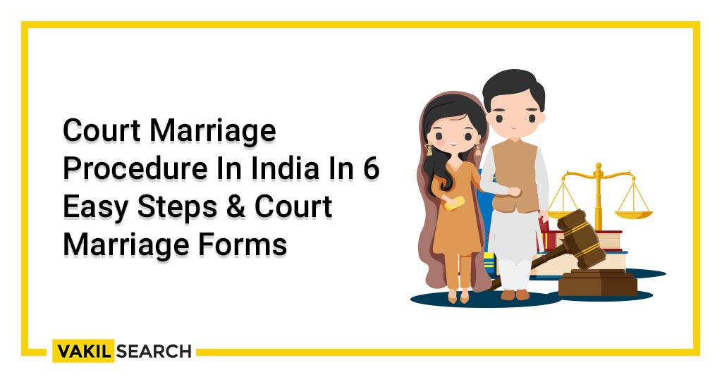 Court Marriage Procedure In India In 6 Easy Steps & Court Marriage Forms