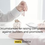 Circumstances for raising complaints against builders and promoters