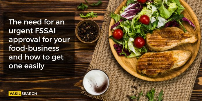 The need for an urgent FSSAI approval for your food-business and how to get one easily