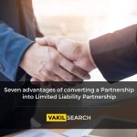Seven advantages of converting a Partnership into Limited Liability Partnership