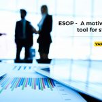 ESOP - A motivational tool for startups