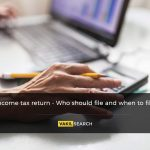 Income tax return - Who should file and when to file