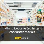 India to become the third largest consumer market - The changing dynamics of the Indian consumer industry