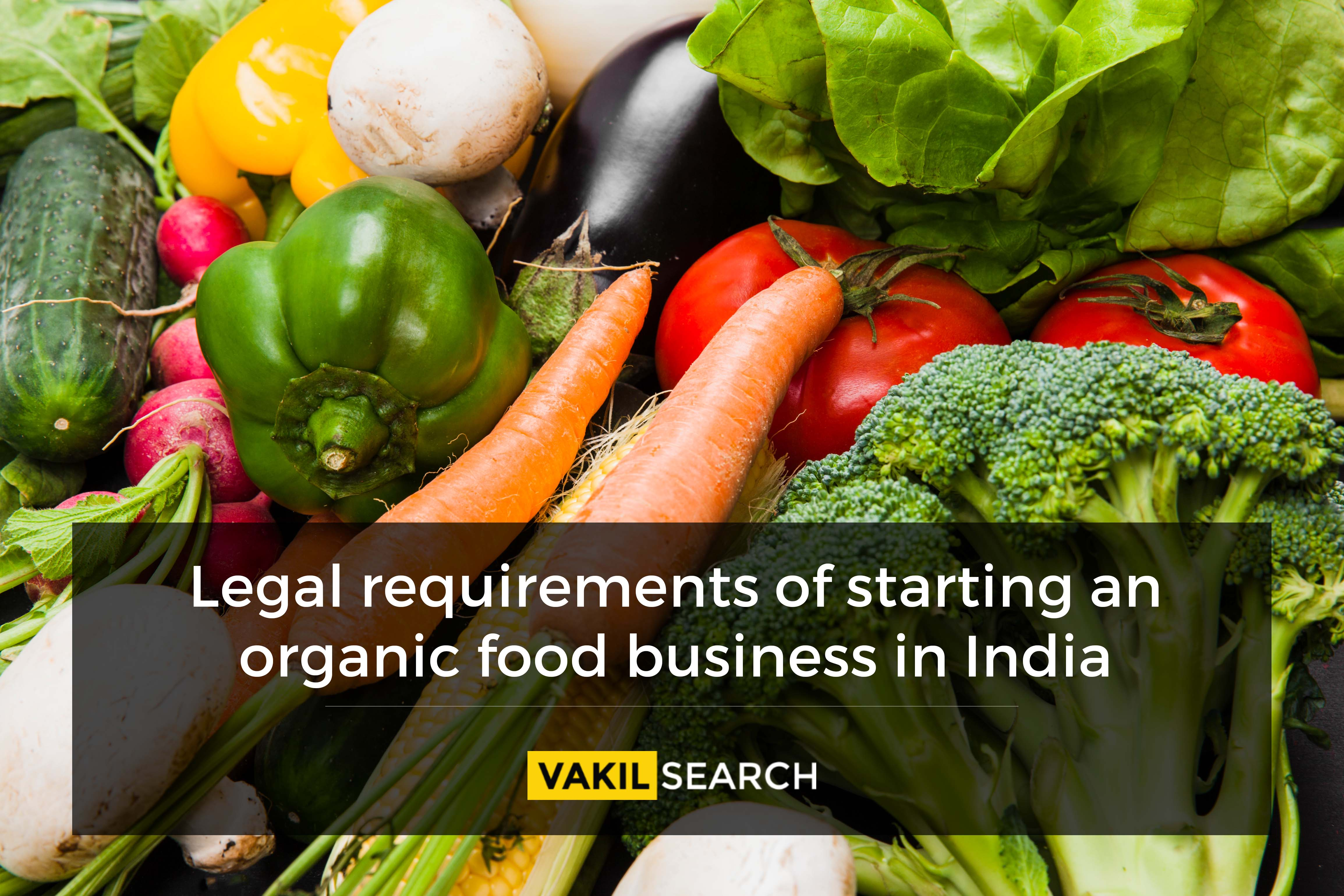 Legal Requirements Of Starting An Organic Food Business In India