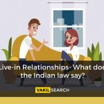Live-in Relationship – What does the Indian Law say?