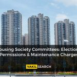 Housing Society Committees: Elections, Permissions & Maintenance Charges