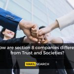 How are Section 8 companies different from Trust and Societies?