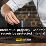 Can trade secrets be protected in India?