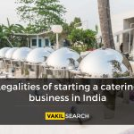 Legalities of starting a catering business in India
