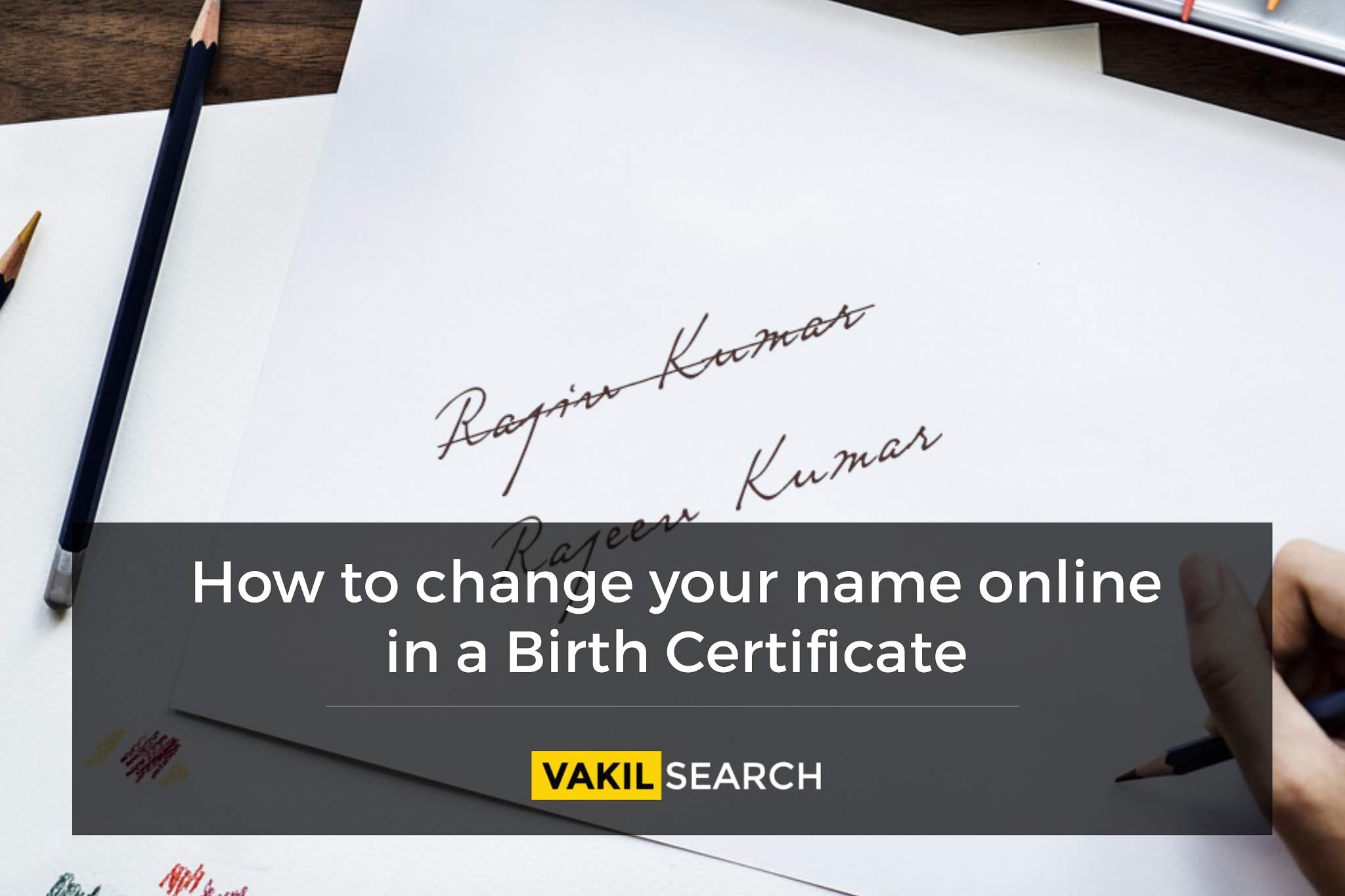 How to change your name online in a Birth Certificate