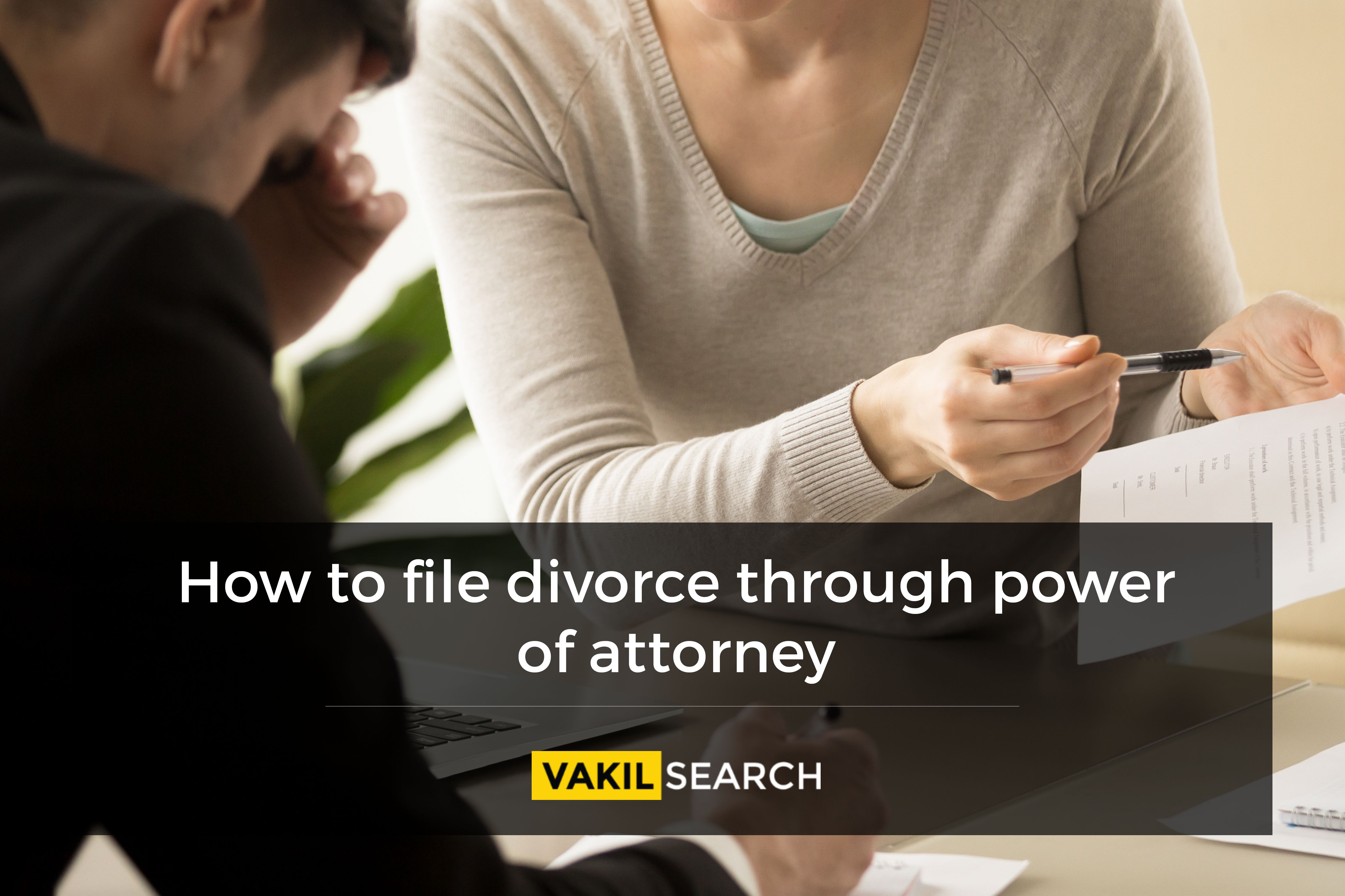 How to file divorce via Power of Attorney - Everything you