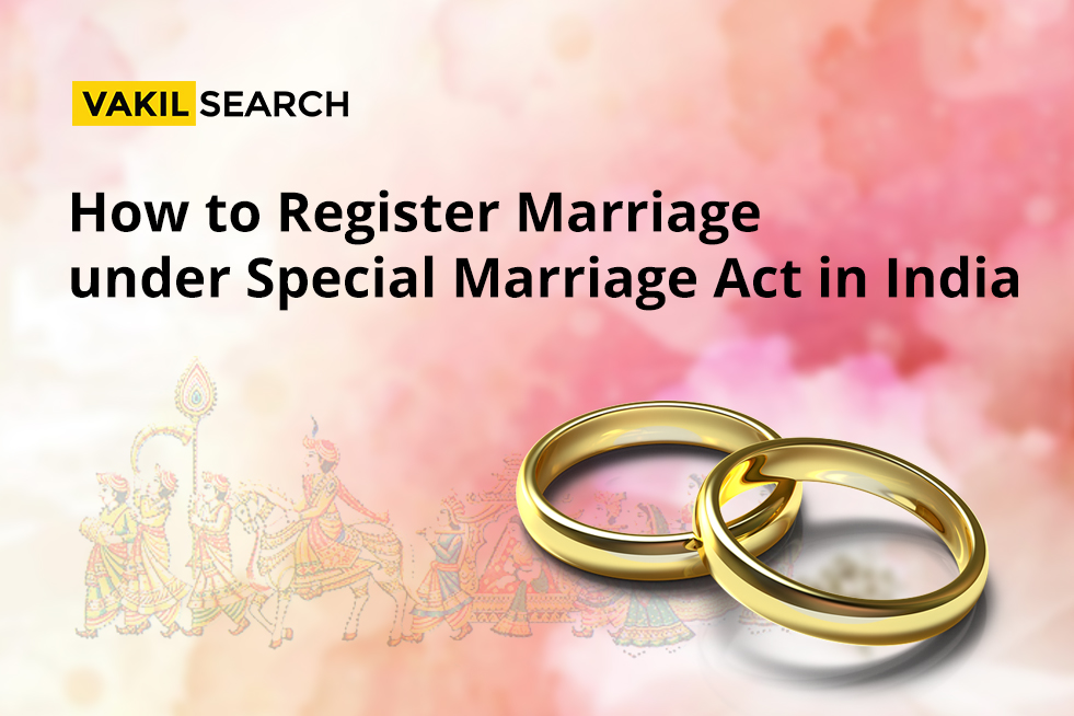 How To Register Marriage under Special Marriage Act In India