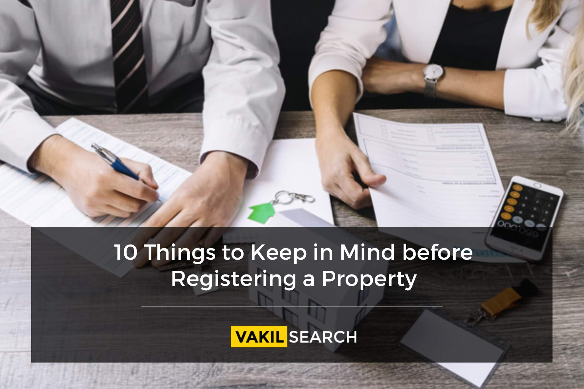 10 Things to Keep in Mind before Registering a Property