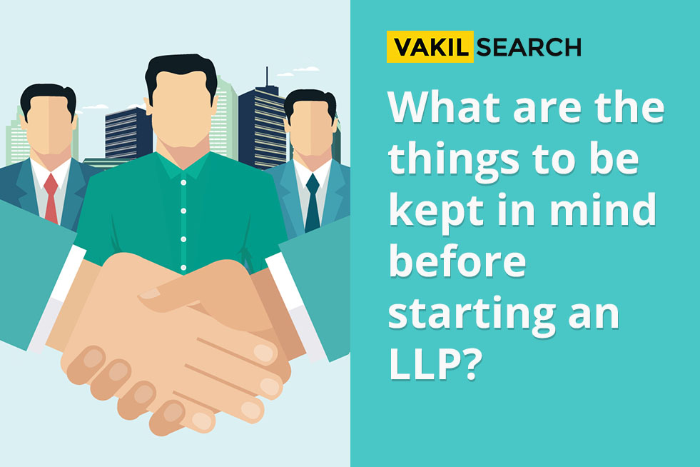 Things to be kept in mind before starting an LLP