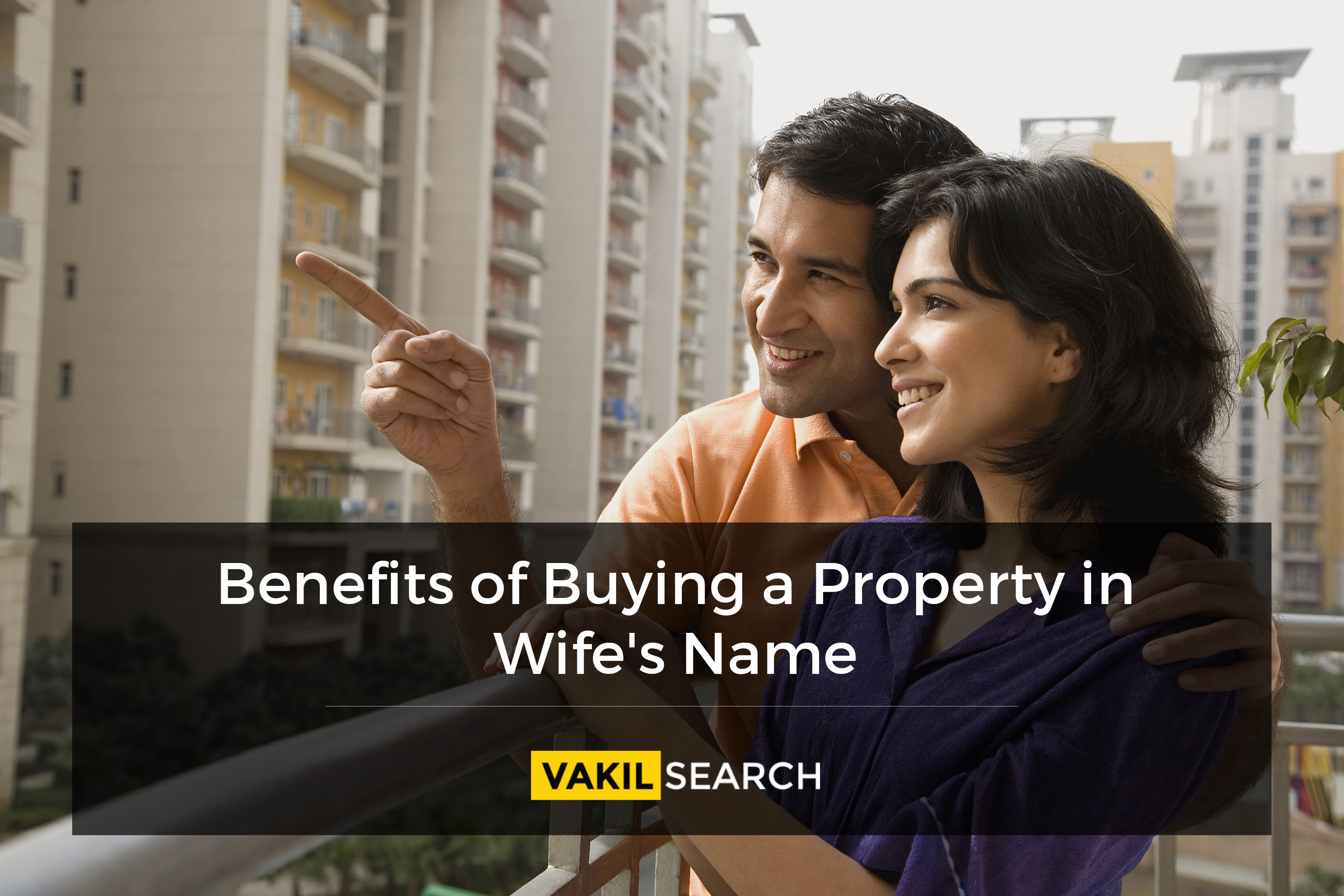 Benefits of Buying a Property in Wife's Name