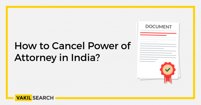 How to cancel power of attorney in India