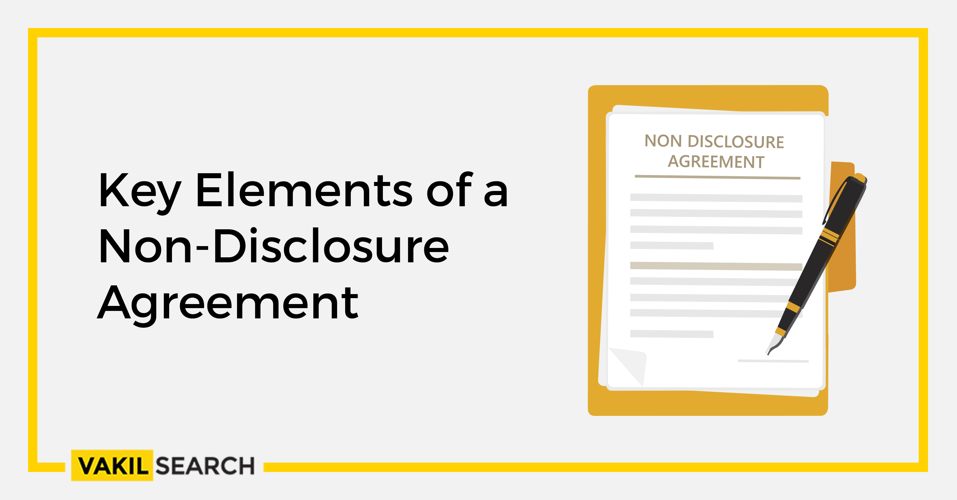Key Elements Of A Non Disclosure Agreement Vakilsearch