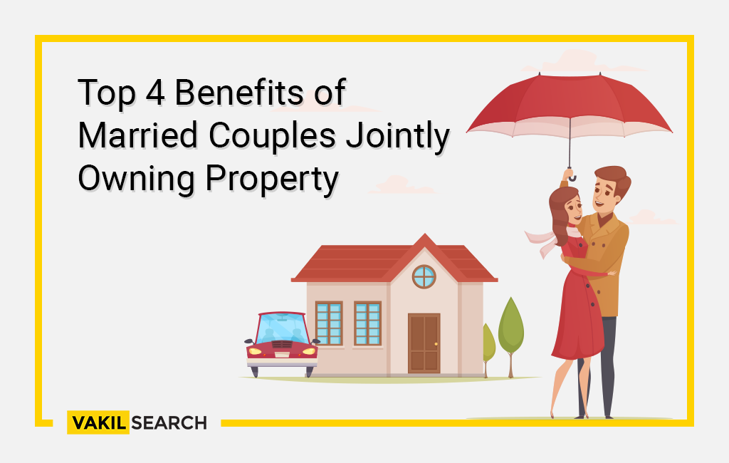 Top 4 Benefits of Married Couples Jointly Owning Property