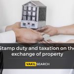 What are the Stamp duty and Taxation on the Exchange of Property?