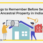 Things to Remember Before Selling Ancestral Property in India