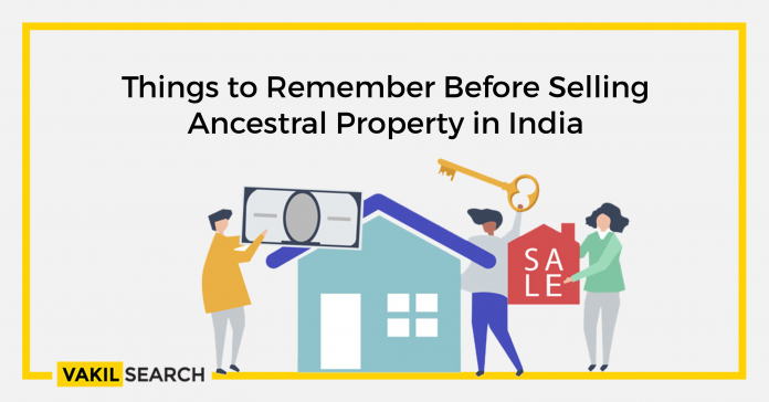 Things to remember before selling ancestral property