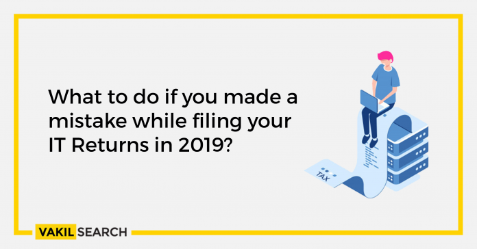 What to do if you made a mistake while filing your IT Returns in 2019