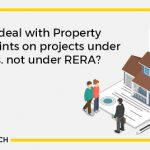How to deal with Property Complaints on projects under RERA vs. not under RERA?