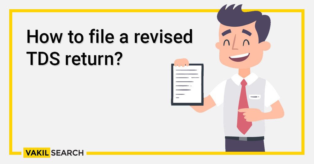 How To File Revised Tds Return Vakilsearch