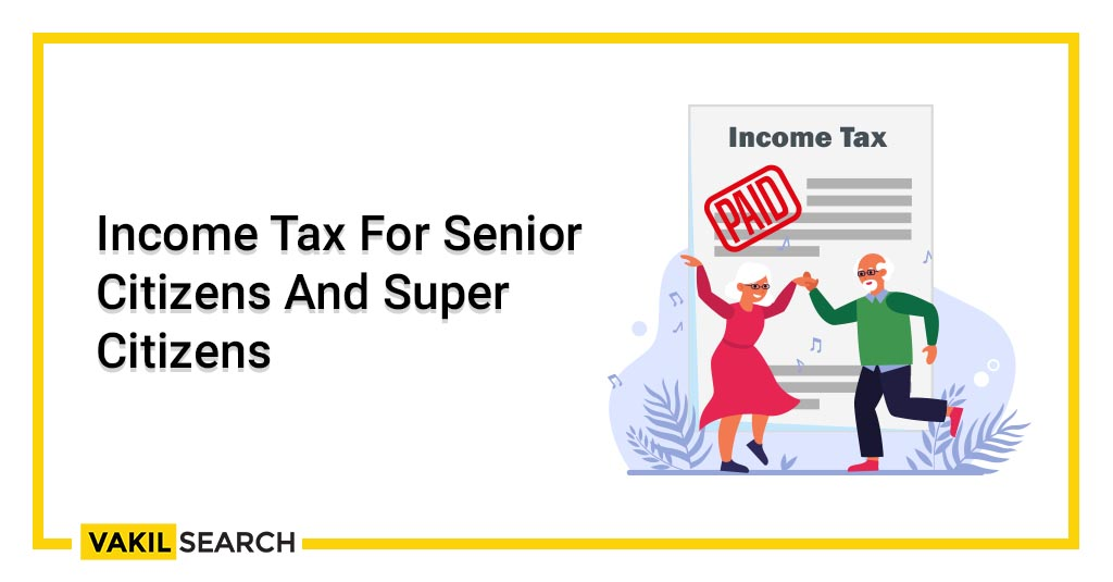 Income Tax For Senior Citizens And Super Citizens