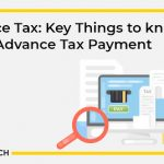 Advance Tax: Key Things to know about Advance Tax Payment