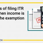Benefits of filing ITR even when income is below the exemption limit