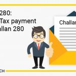 Challan 280 – Income Tax payment with Challan 280