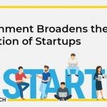 Government Broadens the definition of Startups