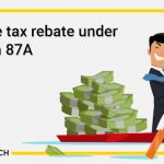 Section 87A: Income tax rebate under Section 87A for FY 2019-20