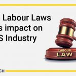 Indian Labour Laws and its impact on IT-ITES Industry