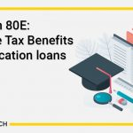 Section 80E: Income Tax Deduction on Education loans