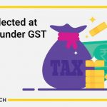 Tax Collected at Source under GST