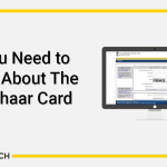 All You Need to Know About The E-Aadhaar Card