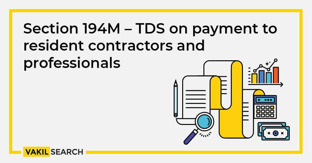 Section 194M – TDS on payment to resident contractors and