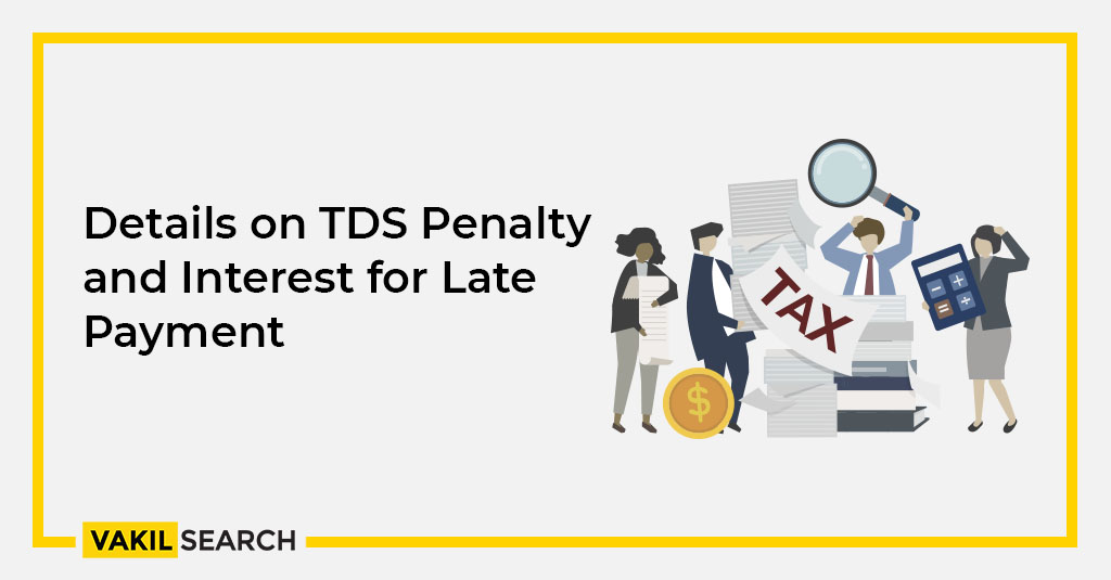 Details On Tds Penalty And Interest For Late Payment