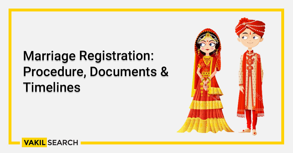 Marriage Registration_ Procedure, Documents & Timelines