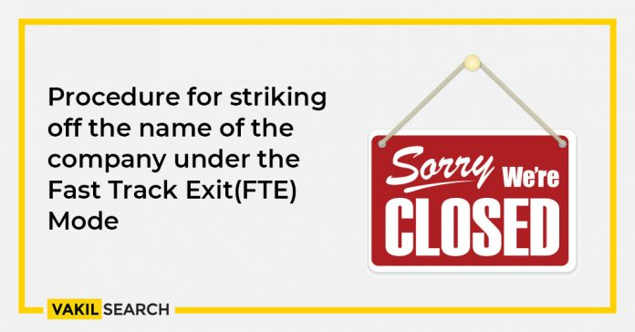 Fast Track Exit (FTE) Mode: Procedure for striking off the name of the company