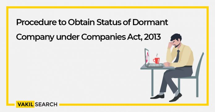 Procedure to Obtain Status of Dormant Company under Companies Act, 2013