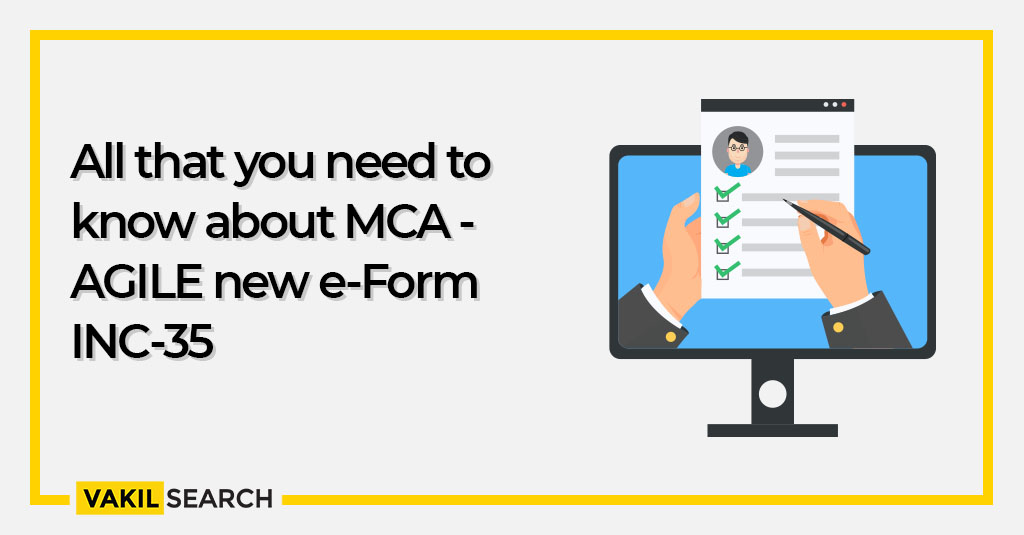 All that you need to know about MCA - AGILE new e-Form INC-35